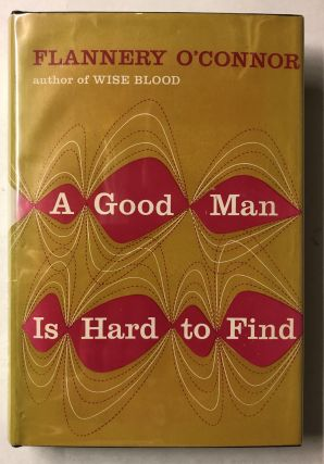 A Good Man Is Hard to Find. Flannery O'Connor