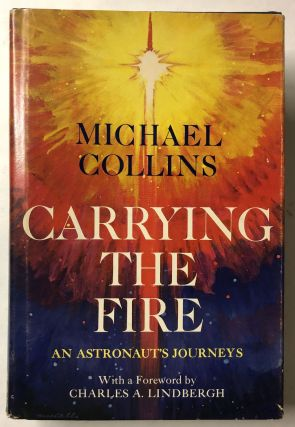 Carrying the Fire: An Astronaut's Journeys. Michael Collins