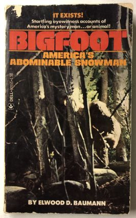 Bigfoot. Elwood D. Baumann