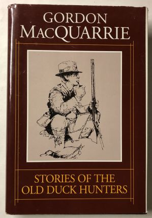 Stories of the Old Duck Hunters. Gordon MacQuarrie