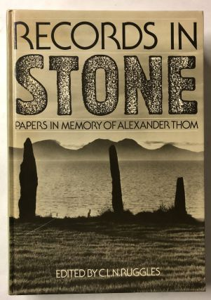 Records in Stone: Papers in Memory of Alexander Thom. Clive Ruggles