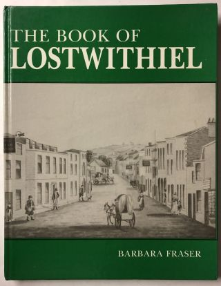 Town Books: The Book of Lostwithiel. Barbara Fraser