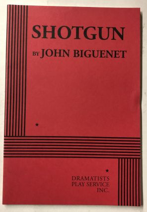 Shotgun - Acting Edition. John Biguenet