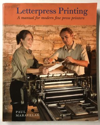Letterpress Printing, A Manual for Modern Fine Press Printers. Maravelas