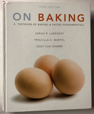 On Baking (3rd Edition). Sarah R. Labensky