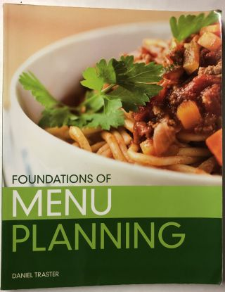 Foundations of Menu Planning. Daniel Traster