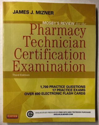 Mosby's Review for the Pharmacy Technician Certification Examination. James J. Mizner BS MBA RPh