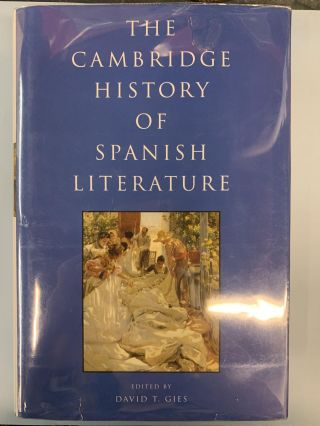 The Cambridge History of Spanish Literature. David T. Gies, edited