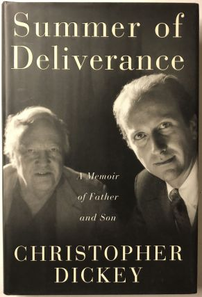Summer of Deliverance : A Memoir of Father and Son. Christopher Dickey