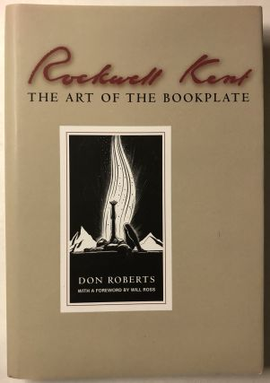 Rockwell Kent: The Art of the Bookplate. Don Roberts