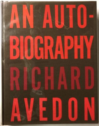 An Autobiography Richard Avedon. Richard Avedon