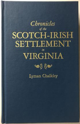 Chronicles of the Scotch-Irish Settlement in Virginia: Extracted from the Original Court Records...