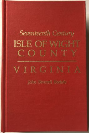 Seventeenth Century Isle of Wight Co., Virginia. John Bennett Boddie