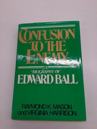 Confusion to the Enemy. Raymond K. Mason, Virigina Harrison