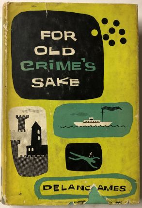 For Old Crime's Sake. Delano Ames