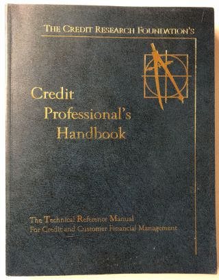 Credit Professional's Handbook. Credit Research Foundation