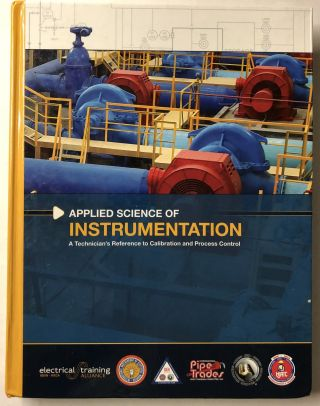 Applied Science of Insturmentation: A Tecnicians Reference to Calibration and Process Control....