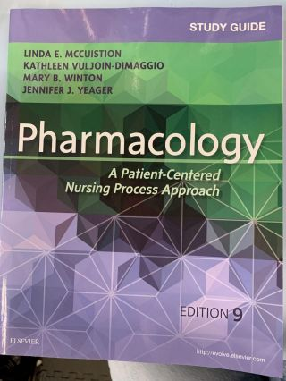 Study Guide for Pharmacology: A Patient-Centered Nursing Process Approach. Linda E. Mccuistion,...