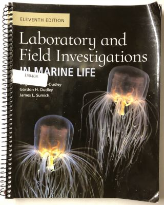 Laboratory and Field Investigations in Marine Life. Virginia L. Cass-Dudley