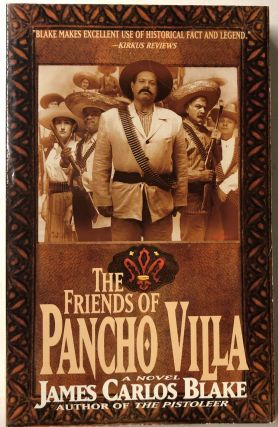 The Friends of Pancho Villa. James Carlos Blake