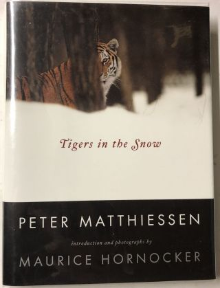 Tigers in the Snow. Peter Matthiessen