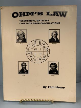 Ohm's Law: Electrical Math and Voltage Drop Calculations. Tom Henry