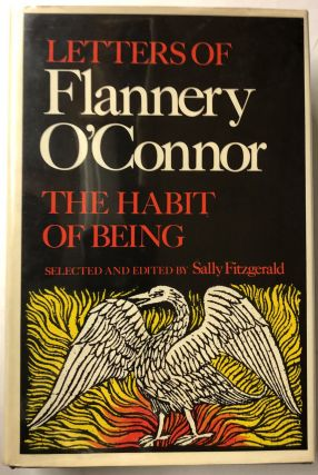 The Habit of Being. Flannery O'Connor