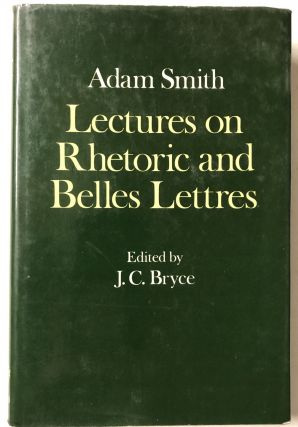 Lectures on Rhetoric and Belles Lettres (Glasgow Edition of the Works and Correspondence of Adam...