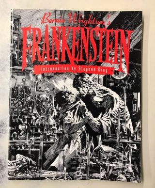 Bernie Wrightson's Frankenstein: Or the Modern Prometheus. Mary Shelley