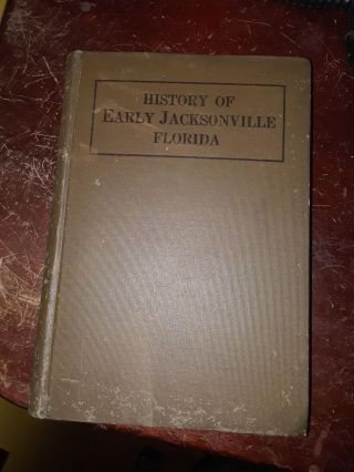 History of Early Jacksonville. Thomas Frederick Davis