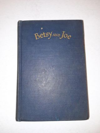 Betsy and Joe. Maud Hart Lovelace