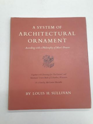 A System of Architectural Ornament. Louis H. Sullivan