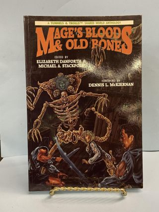Mage's Bloods & Old Bones: A Tunnels & Trolls Shared World Anthology. Elizabeth T. Danforth,...