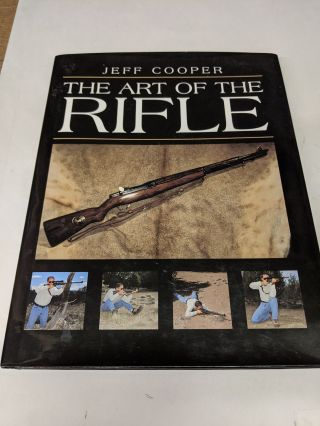 The Art Of The Rifle. Jeff Cooper