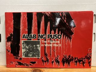 Alab Ng Puso: Filipinos in World War Ii (Heart on Fire) (Hardcover). Cesar Pobre, Author