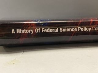 A History of Federal Science Policy from The New Deal to the Present