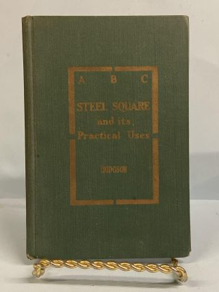 ABC of the Steel Square and its Uses. Fred T. Hodgson