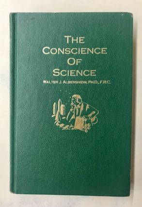 The Conscience of Science and Other Essays. Walter J. Albersheim