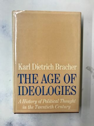 The Age of Ideologies. Karl Dietrich Bracher