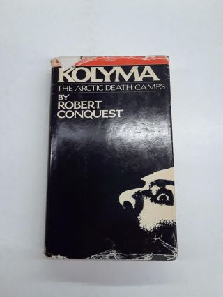 Kolyma. Robert Conquest