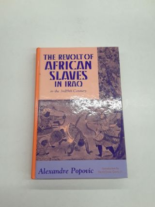 The Revolt of African Slaves in Iraq. Alexandre Popovic