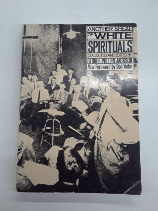 Another Sheaf of White Spirituals. George Pullen Jackson
