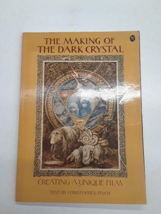 The Making of the Dark Crystal. Christopher Finch