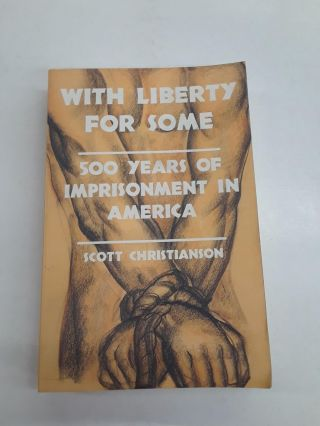 With Liberty For Some. Scott Christianson