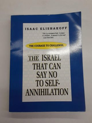 The Israel That Can Say No to Self Annihilation. Isaac Elishakoff