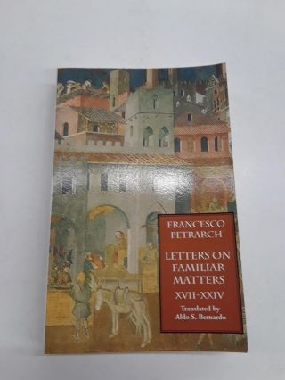 Letters on Familiar Matters (Rerum Familiarium Libri). Francesco Petrarch