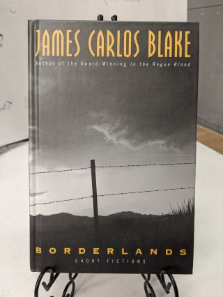 Borderlands. James Carlos Blake