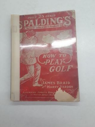How to Play Golf. James Braid