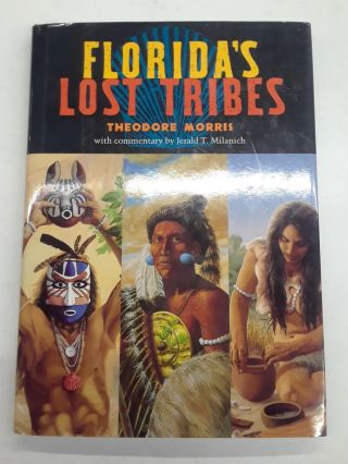 Florida's Lost Tribes. Theodore Morris