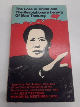 The Loss in China and the Revolutionary Legacy of Mao Tsetung. Bob Avakian